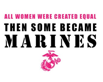 All Women Were Created Equal Then Some Became Marines