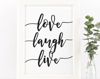 Quote prints, Inspirational quote, printable wall art, Love laugh live, calligraphy print, typography print, print quotes, printable gift