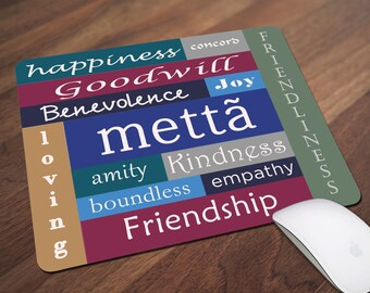 Metta Mouse Pad, Meditation Mouse Pad, Amity, Friendship. Good Will, Kindness, Office Gift, Co-Worker Gift, Boss Gift, Student Gift