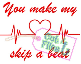 Heart You Make My Heart Skip A Beat with heart beat line & heart design: SVG, PNG cut files for vinyl, paper, fabric using cutters
