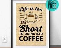Life is too Short to Drink Bad Coffee Burlap Print, Rustic Home Decor, Office Decor, Cafe Decor, Wall Art Print, Gift for Shop, SD27