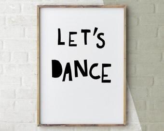 Lets Dance, Typographic Print, David Bowie, Motivational Quote Printable, Printable Art Monochrome, Typographic Printable Art, Hand Lettered