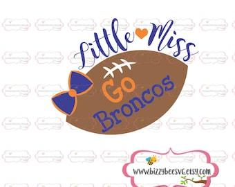 Football svg Little miss Go Broncos SVG, DXF, EPS cut file girls svg kids svg baby cut file baby svg sayings svg baseball cut file  football