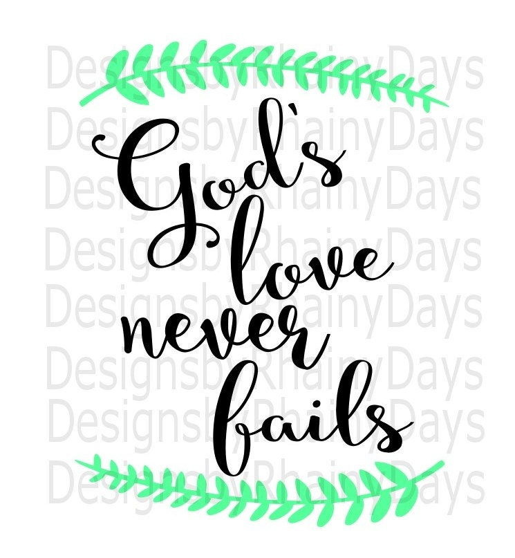 Buy 3 get 1 free! God's love never fails cutting file, SVG, PNG