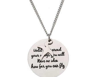 """Stainless Steel """"Until You Spread Your Wings, You Will Have No Idea Have Far You Can Fly"""" Inspirational Pendant"""