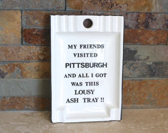 Lousy ashtray - Pittsburgh souvenir ashtray - gag gift ash tray - mid century ashtray - funny ashtray - smoker gift