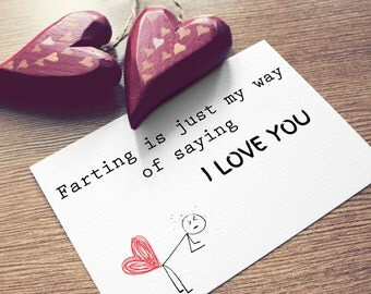 Funny Valentine's Day Card 'Farting is just my way of saying I love you' A6 card - Anniversary, Love, Birthday, Friendship