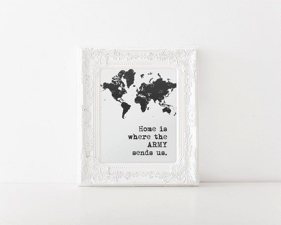 Home Is Where The Army Sends Us | Digital Printable, Army, USARMY, Military Love, Army Wife, Milso, Army Girlfriend, Wall Art, Home Decor