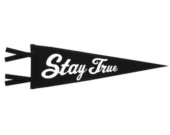 Felt Pennant - Stay True