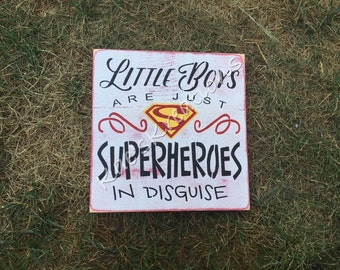 Little boys are just superheroes in disguise/ superman/ boys room/wood sign