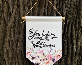 You belong among the Wildflowers Wall Banner, Boho, Affirmation Banner, Children's Decor, Kids Decor, Quote Banner, Nursery Decor, Wall Prin