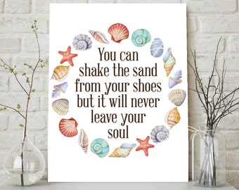 You Can Shake The Sand From Your Shoes But It Will Never Leave Your Soul, Shell Prints, Shell Wreath, Beach Decor, Beach Print, Beach Prints