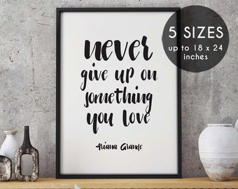 Ariana grande poster, Never give up, you love, ariana grande quote, print, song lyric art, focus album, song lyrics, ariana grande, quote,