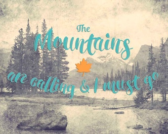 Mountains calling, The Mountains are calling and I must go, mountains are calling, mountain range, mountain ranges, retro lake house decor