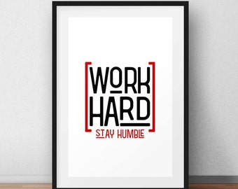 Work Hard, Stay Humble, Inspirational Quote, Motivational Poster, Print Design, Wall Decor, Printable Gift, Print Art