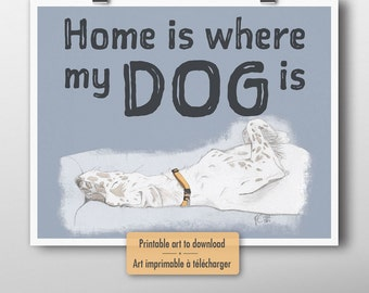 Printable art, Home is where my dog is, English Setter print, dog artwork, instant download, dog print, digital download