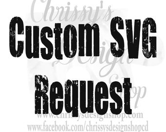 Custom SVG / customized svg / Create a custom svg / custom silhouette / request svg file / create an svg  / 3d svg / vinyl crafting svg