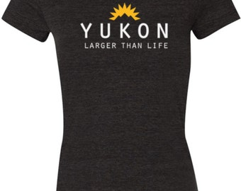 YUKON TERRITORY Larger Than Life Ladies Tee