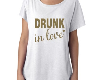 Drunk in Love shirt, Drunk in love tshirt, bachelorette shirt, girls trip shirt, vacation shirt, honeymoon shirt, bride shirt, wedding shirt