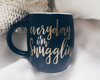 Snugglin Coffee Mug | Everyday I'm Snugglin', coffee, mug, coffee mug, gift, coffee lover, cuddle, birthday gift