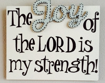 The Joy of the Lord is my Strength - Wall Plaque.