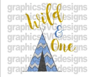 Wild and One svg, SVG,File for Cricut and Silhouette Birthday svg,Birthday girl svg,wild svg,teepee svg, camping svg, svg file
