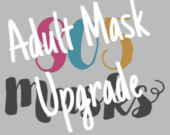 Upgrade to Adult Mask Size