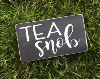 Tea Snob- tea- wood sign- rustic- tea time