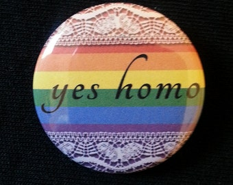 Button - Yes Homo LGBT Queer Gay Pride