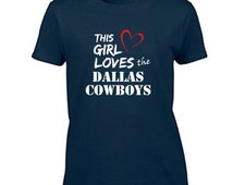 NEW This Girl Loves The Dallas Cowboys Women's T-Shirt Dallas Cowboys Ladies Shirt Fan Inspired Tee DC4L Fanatics