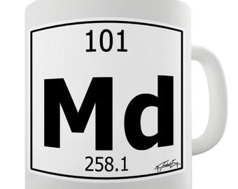 Periodic Table Of Elements Md Mendelevium Ceramic Funny Mug
