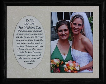 8x10 To My SISTER On Her WEDDING DAY ~ Photo & Poetry Frame w/Cream Mat ~ Holds a 5x7 Photo ~ Wedding Gift Frame from Sister to the Bride