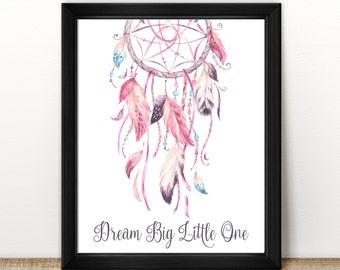 "Dream Big Little One Dreamcatcher Print | 8x10"" | Instant Digital Download | Watercolour | Feathers | Wall Decor | Home Decor | Nursery"
