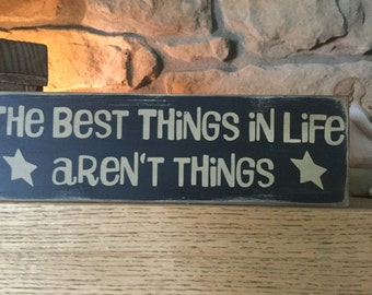 Hand Painted Custom Wood Message Sign/Block - The Best Things in Life aren't Things, Family Sign, Marriage Sign, Wedding Sign,Farmhouse,Love