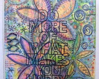 Acrylic painting canvas 100 x 70 x 1.7 do more of what makes you happy painting