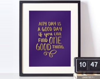 One Good Thing quote print – Gold foil – 8.5x11 / 8x10