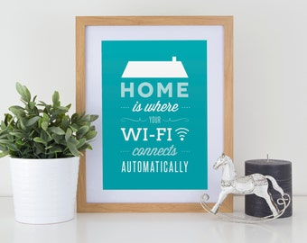 Home is where your WiFi connects automatically funny typography quote print home decor inspirational with or without frame