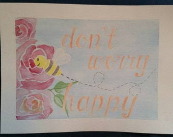 """Don't Worry """"Bee"""" Happy water color painting"""
