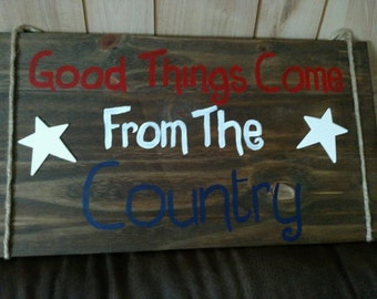 Good Things Come From the Country Sign
