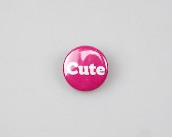 Cute Badge (25mm)