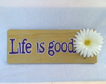 Life Is Good With Flower
