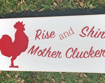 Farm Sign // Rise and Shine Mother Cluckers // Chicken Sign // Chicken Coop // Farm House