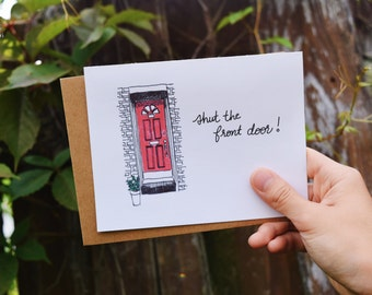 Shut the Front Door Funny greeting card