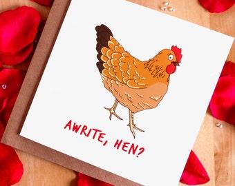 Awrite, Hen? (Scottish Greetings Card) - Birthday/Valentines Day/Wedding/Anniversary/Funny/Humour/Love/Glasgow/Scotland/Engagement/Friend