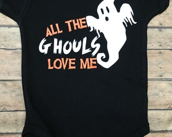 All the ghouls love me - halloween - baby boy - toddler boy