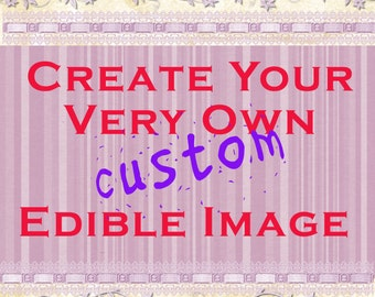 Custom Made Edible Images Toppers on Icing Sheets or Wafer Paper