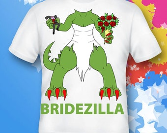 Bridezillas. Bridezillas shirt. Bridezillas gift. Bridezillas costume.  Bridezillas birthday