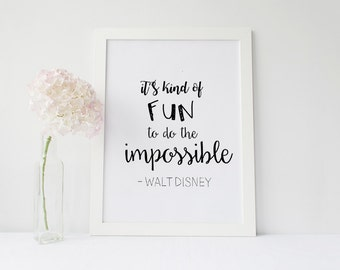 It's Kind of Fun to Do the Impossible- Walt Disney- Instant Digital Download- Typography Wall Art
