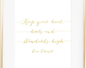 Keep Your Head, Heels and Standards High / Coco Chanel Print / Fashionista Print / Gold Foil Fashion Print / 5x7, 8x10 / Chanel Quote