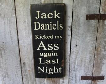 Primitive Wood Sign Jack Daniels kicked my ass again last night Bar Decor Music Lyrics Man Cave Country Rustic Biker Rocker Stage Hippie 420